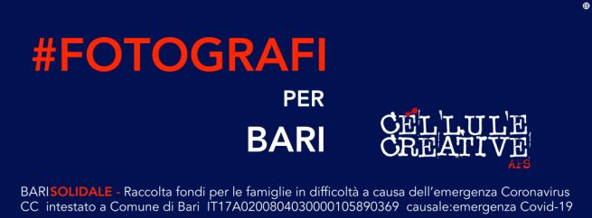"""""""Fotografi per Bari"""", il progetto di Cellule Creative Aps, per combattere le conseguenze del Covid-19."""